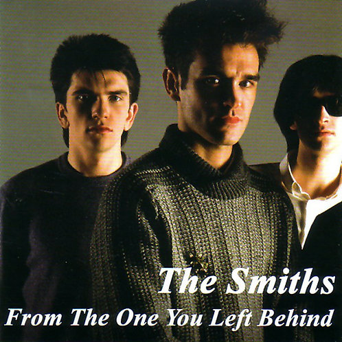 THE SMITHS CD From The One You Left Behind (Rarities + Obscurities)