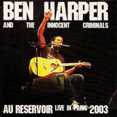 BEN HARPER CD Au Reservoir Live In Paris 2003