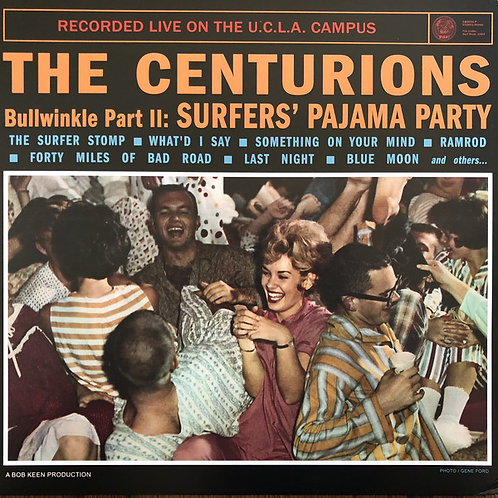 THE CENTURIONS LP Bullwinkle Part II: Surfers' Pajama Party Recorded Live On