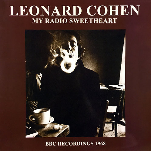 LEONARD COHEN LP My Radio Sweetheart - BBC Recordings 1968