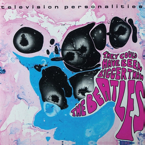 TELEVISION PERSONALITIES LP They Could Have Been Bigger Than The Beatles