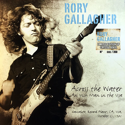 RORY GALLAGHER LP ACROSS THE WATER - AN IRISH MAN IN THE USA (Crystal Numbered)