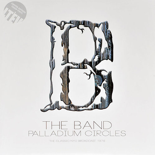 THE BAND 2xLP Palladium Circles - The Classic NYC Broadcast 1976 (Clear Vinyl)