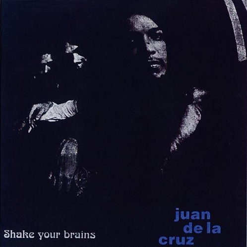 JUAN DE LA CRUZ CD Shake Your Brains