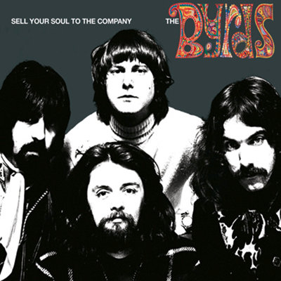 THE BYRDS CD Sell Your Soul To The Company