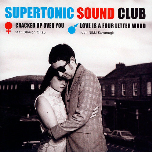 """SUPERTONIC SOUND CLUB 7"""" Cracked Up Over You / Love Is A Four Letter Word"""