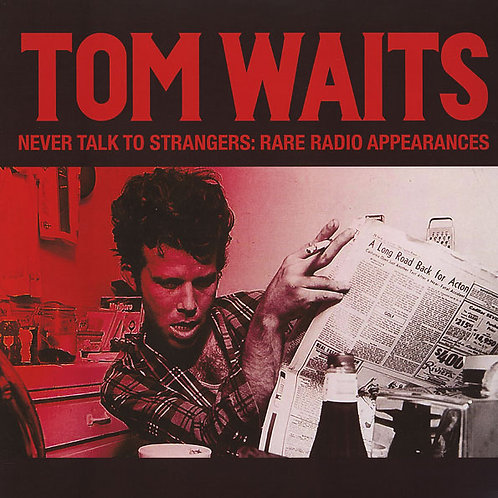 TOM WAITS LP Never Talk To Strangers: Rare Radio Appearances