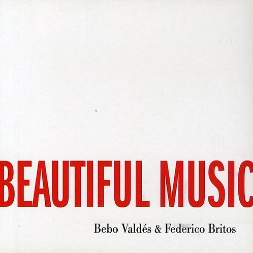 BEBO VALDES & FEDERICO BRITOS CD We Could Make Such Beautiful Music Together