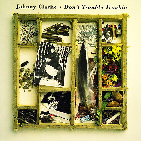 JOHNNY CLARKE CD Don't Trouble Trouble