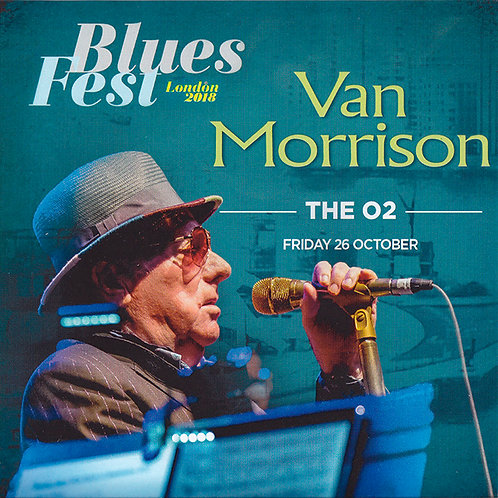 VAN MORRISON 2xCD BluesFest London 2018 - The O2 Friday 26 October