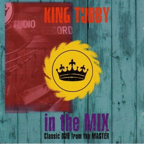 KING TUBBY 2xCD In The Mix: Classic DUB From The Master