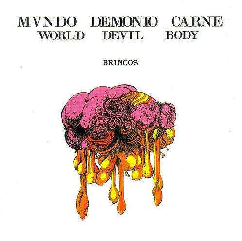BRINCOS CD Mundo Demonio Carne = World Devil Body