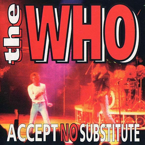 THE WHO CD Accept No Substitute (Live 1969)