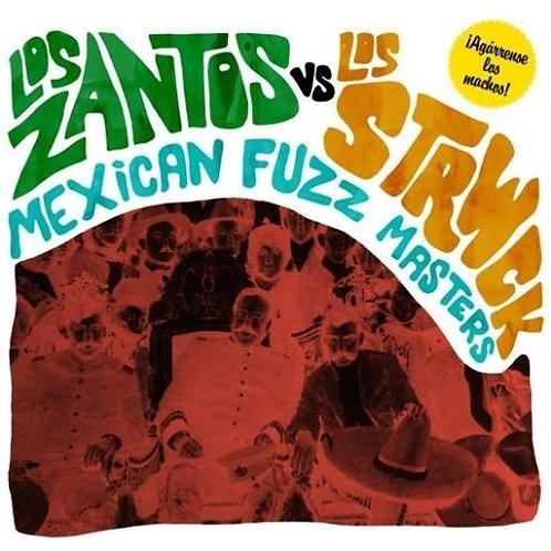 LOS ZANTOS VS LOS STRWCK LP Mexican Fuzz Masters