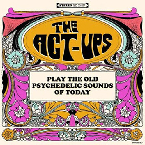 ACT-UPS LP Play The Old Psychedelic Sounds Of Today