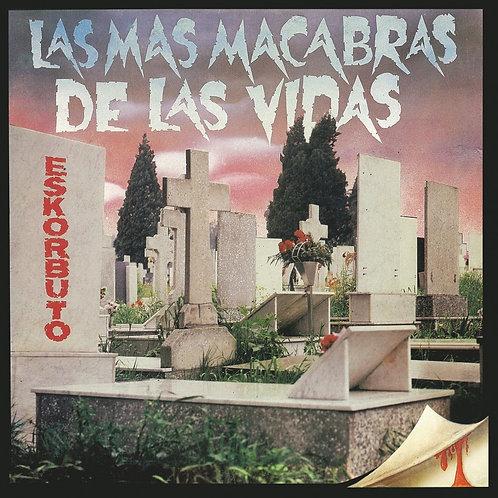 ESKORBUTO LP Las Mas Macabras De Las Vidas