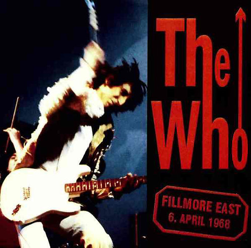 THE WHO CD Fillmore East 6. April 1968