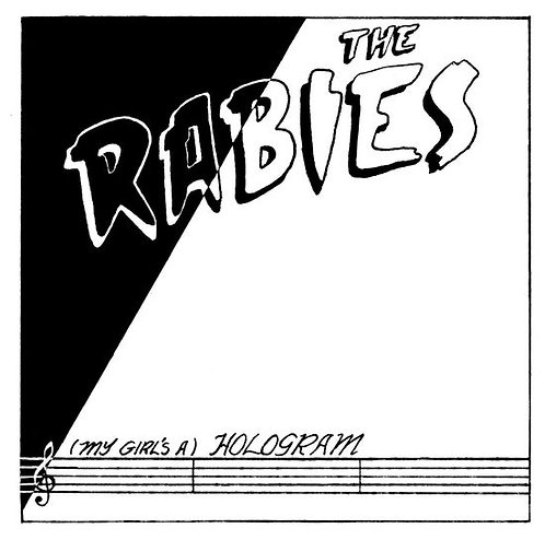 """THE RABIES 7"""" (My Girl's a) Hologram / Criminal"""