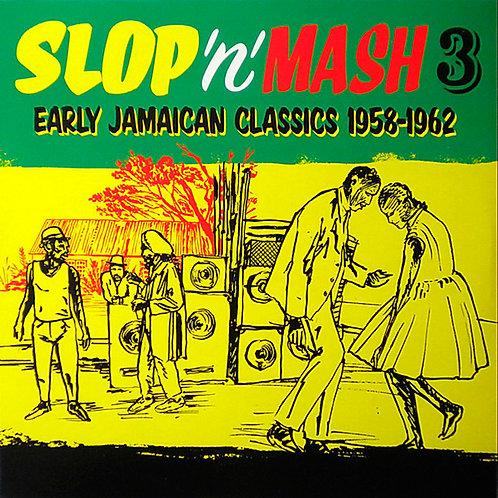 VARIOS LP Slop 'n' Mash 3: Early Jamaican Classics 1958-1962