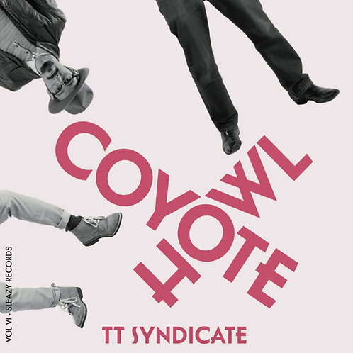 "TT SYNDICATE 7"" Coyote Howl (Vol. 6 of 6)"