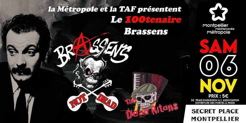 CENTENAIRE BRASSENS : LA METROPOLE, LA TAF/BOOMERANG PRESENTENT BRASSENS NOT DEAD & DEAD RITONS