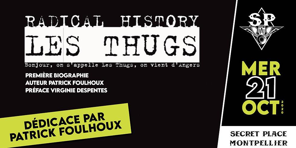 LES THUGS : RADICAL HISTORY