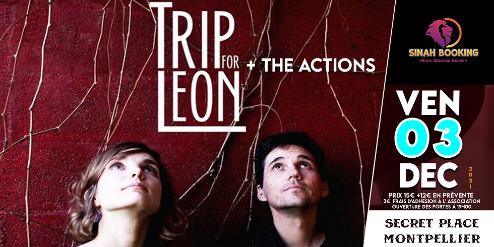 TRIP FOR LEON + THE ACTIONS