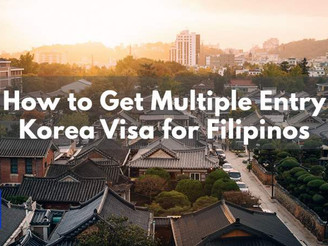 How to Get Multiple Entry Korea Visa for Filipinos