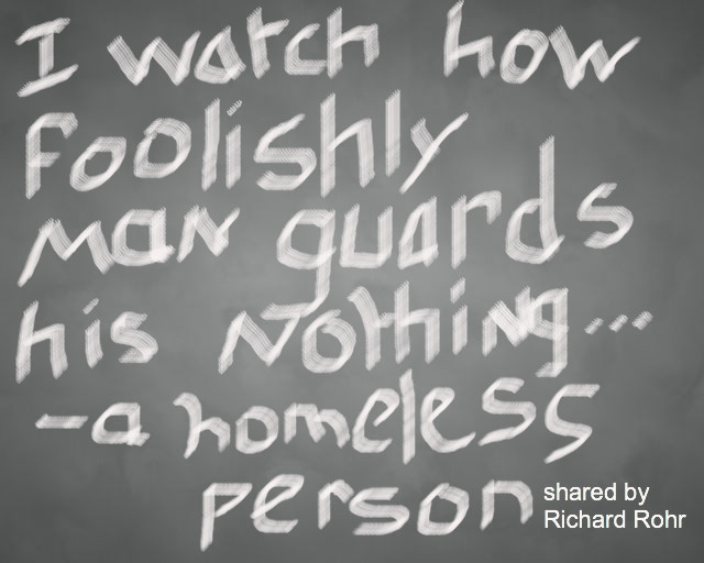 """I watch how foolishly man guards his nothing"""