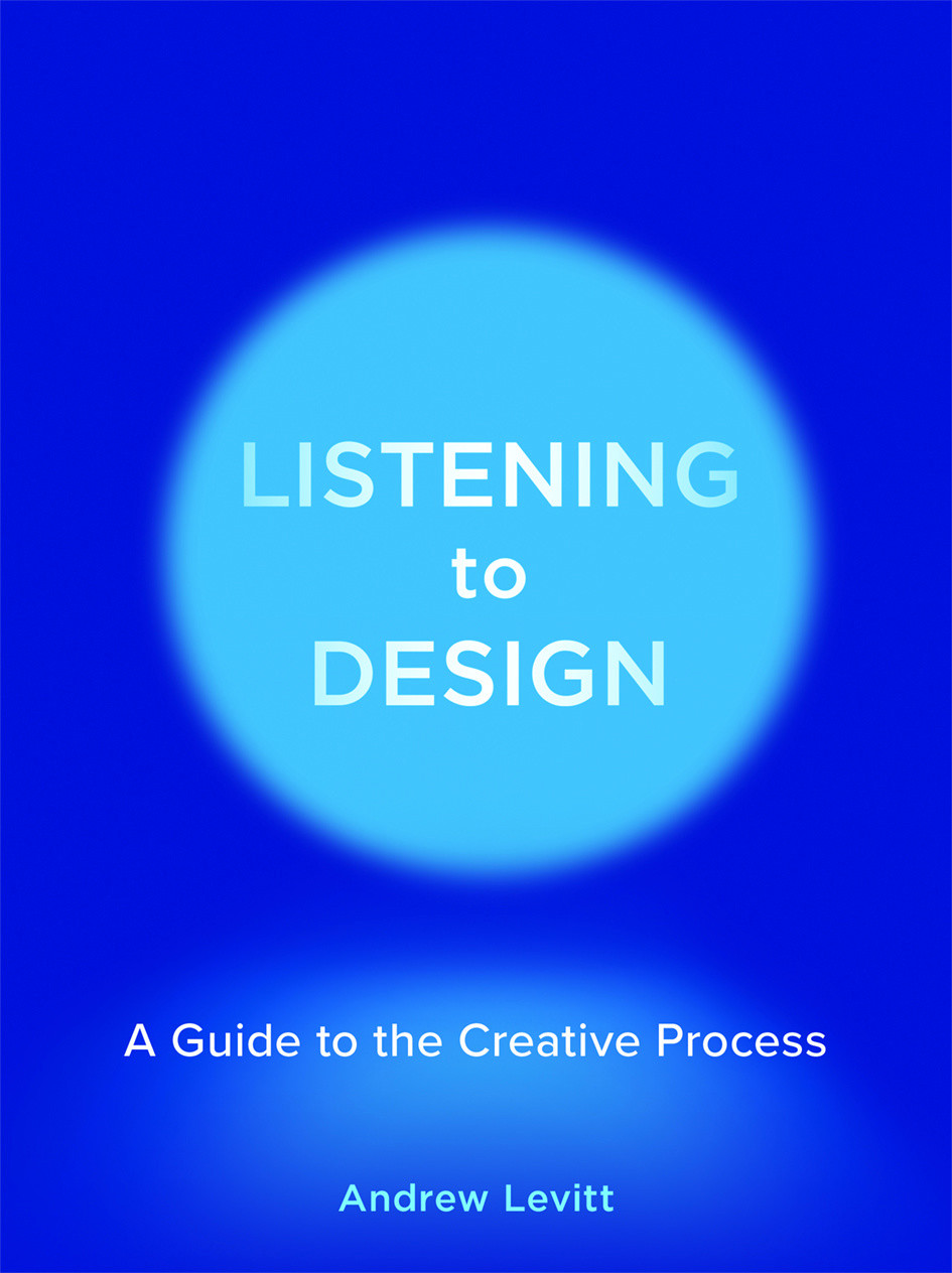Listening to Design by Andrew Levitt Book Cover