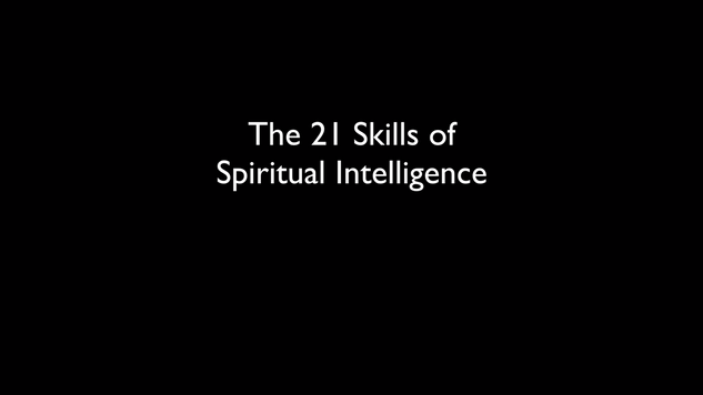 The 21 Skills of Spiritual Intelligence