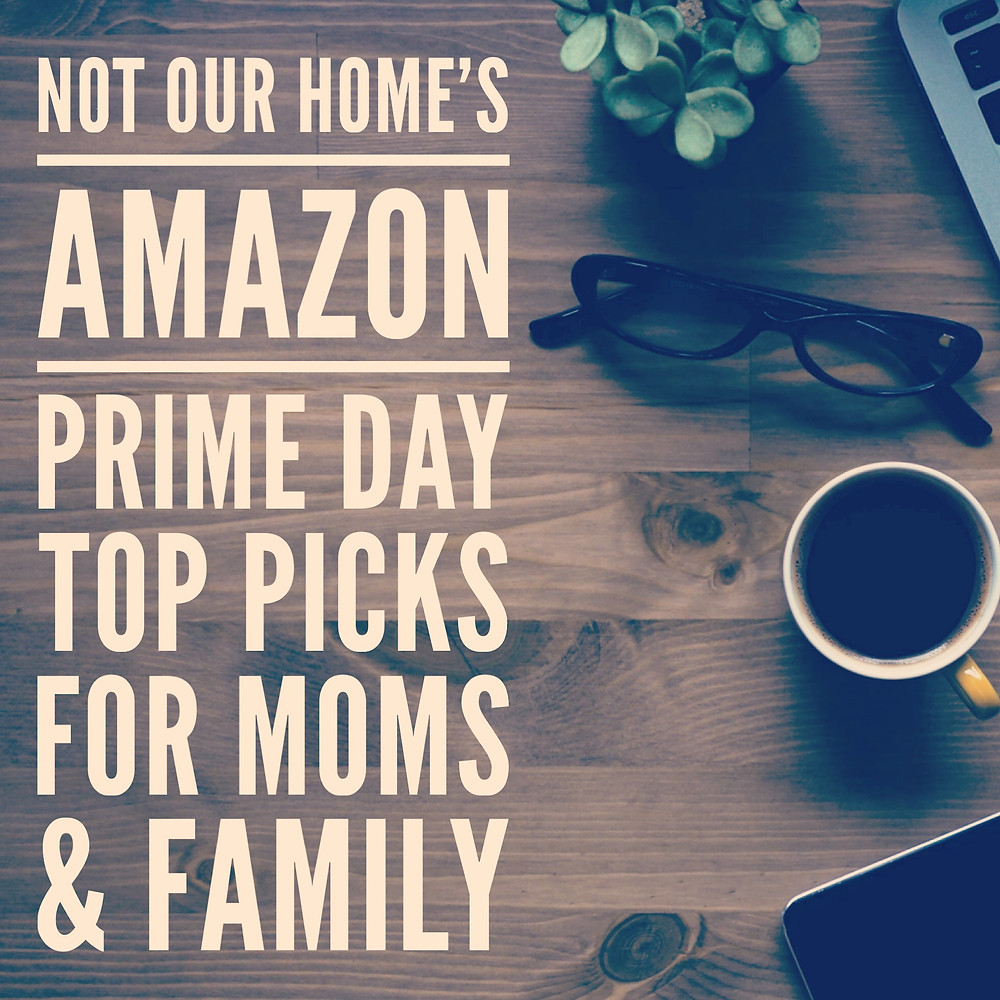 Amazon Prime Day Top Picks for Moms and Families