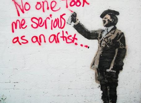 NO ONE TOOK HIM SERIOUS AS AN ARTIST