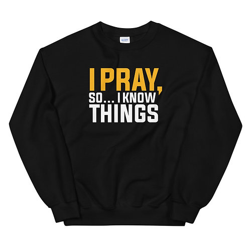 I Pray Limited EditionSweatshirt