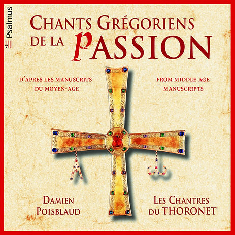 Chants Grégoriens de la Passion : Les Chantres du Thoronet