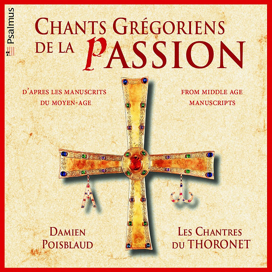 Chants Grégoriens de la Passion : Les Chantres du Thoronet