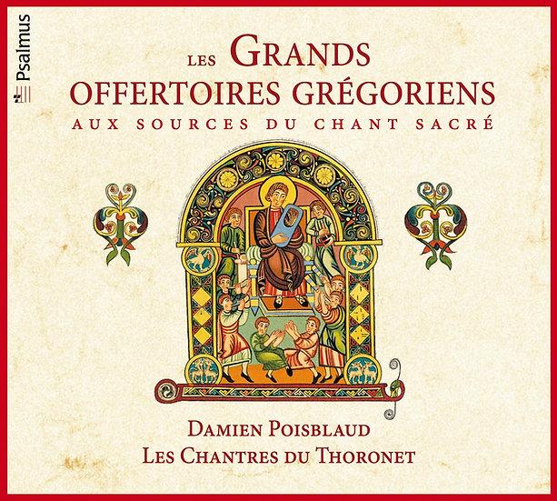 Les Grands Offertoires Grégoriens : Aux sources du chant sacré