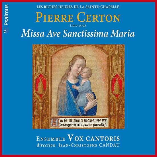 Pierre CERTON : Missa Ave Sanctissima Maria
