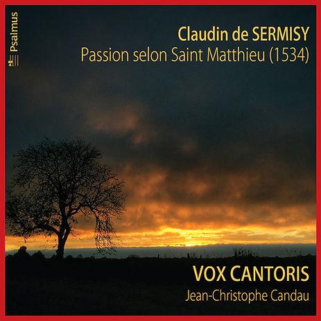 Claudin de SERMISY : Passion selon Saint Matthieu (1534)