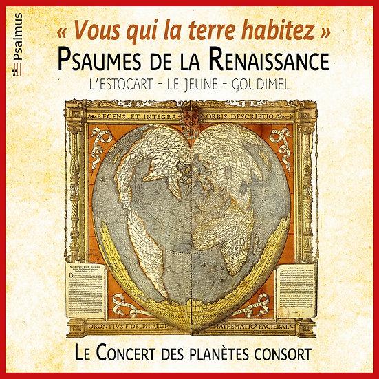 """""""Vous qui la terre habitez"""" :Psaumes de la Renaissance"""