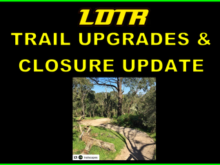 Trail UPGRADES and Closure Updates
