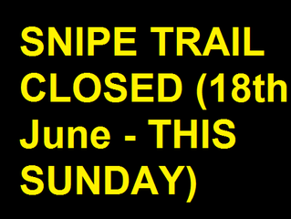 Snipe Trail Closed - Sunday 18th from approx 8am-2pm