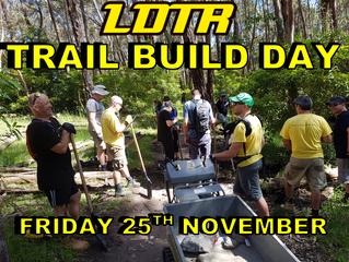 Trail Build - Friday 25th Novmeber