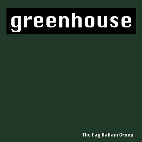 GREENHOUSE - The Fay Hallam Group