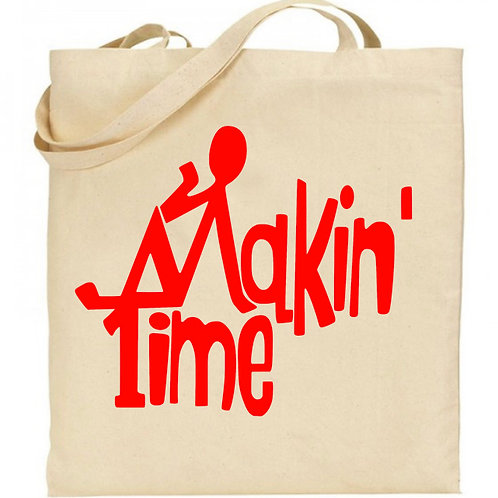 Makin' Time Tote Bag
