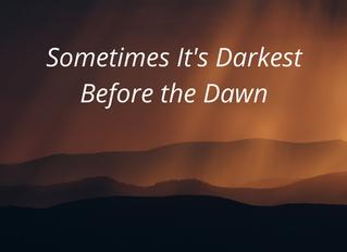 Job Search 101: Sometimes It's Darkest Before the Dawn