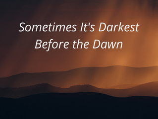 Job Search 101: Sometimes It's Darkest Before the Dawn