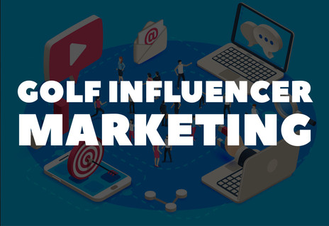 GOLF INFLUENCER MARKETING 101