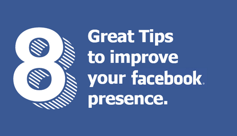 8 Great Tips to Improve Your Facebook Presence