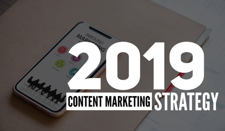 Content Marketing Strategy for 2019